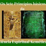 Os Sete Princípios básicos da Ciência Espiritual Kemética